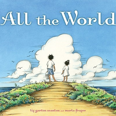 Caldecott Award - All The World by Marlee Frazee
